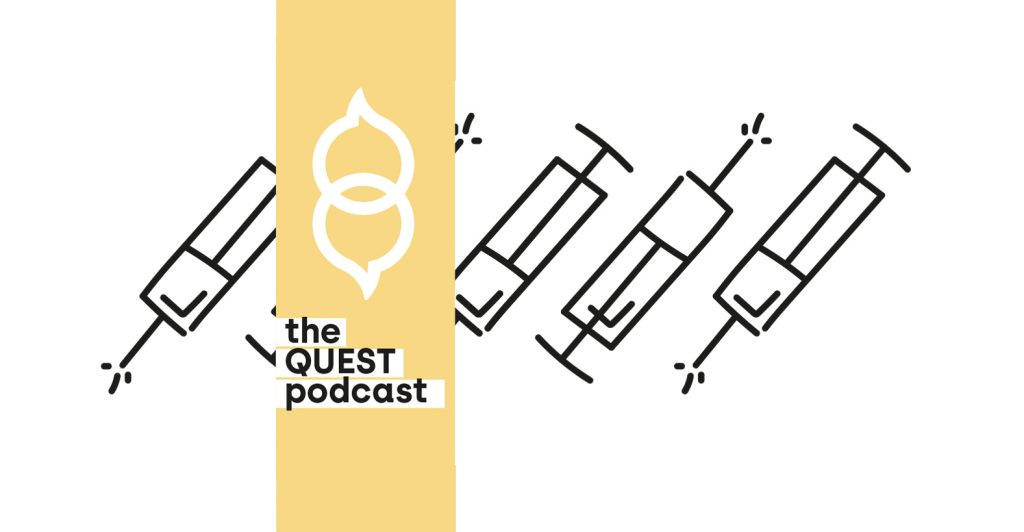 The QUEST Podcast – Episode 4: Vaccines